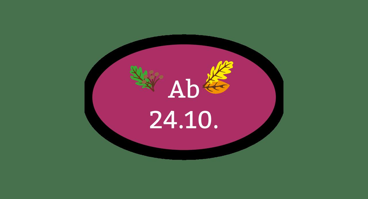 Ab 24.10.